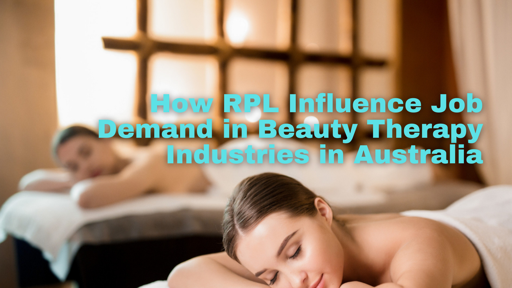 how-rpl-influence-job-demand-in-beauty-therapy-industries-in-australia